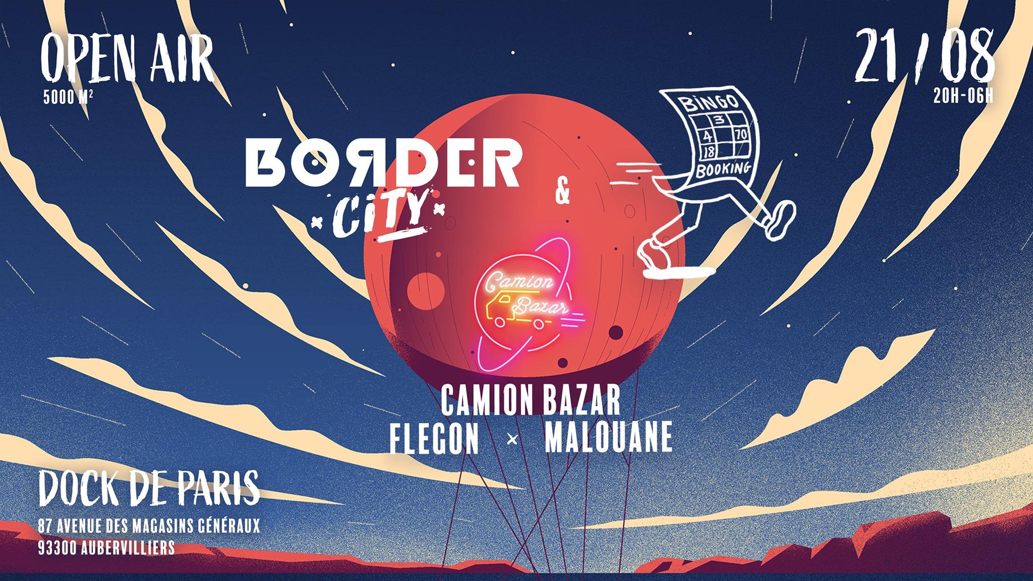 Border City x Bingo Booking w/ Camion Bazar, Flegon, Malouane
