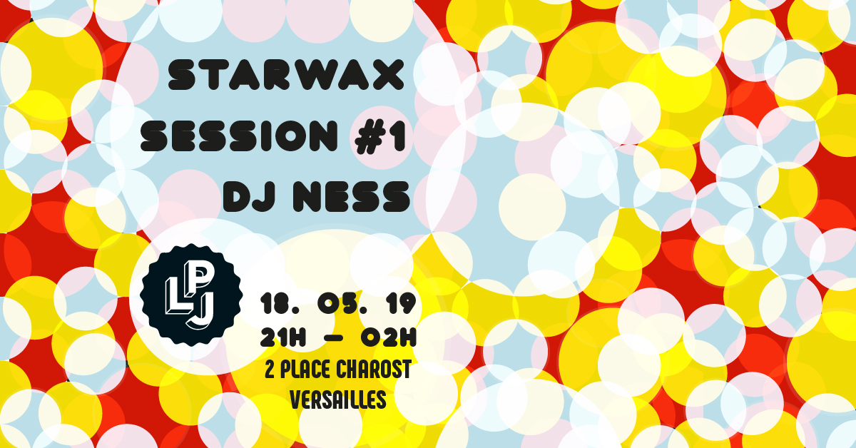 Star Wax Session #1 - DJ Ness & Special Guests