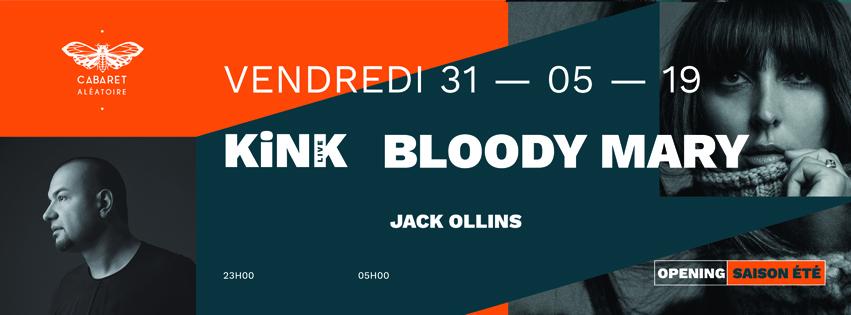 KiNK + BLOODY MARY + JACK OLLINS