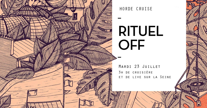 Horde Cruise x Rituel Recording : Rituel OFF