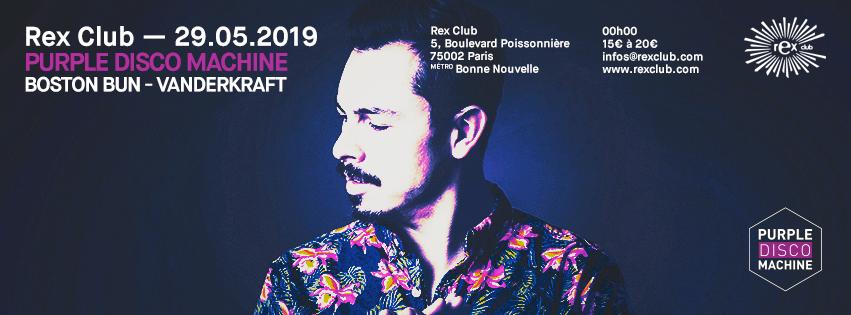 Rex Club presente: Purple Disco Machine, Boston Bun, Vanderkraft
