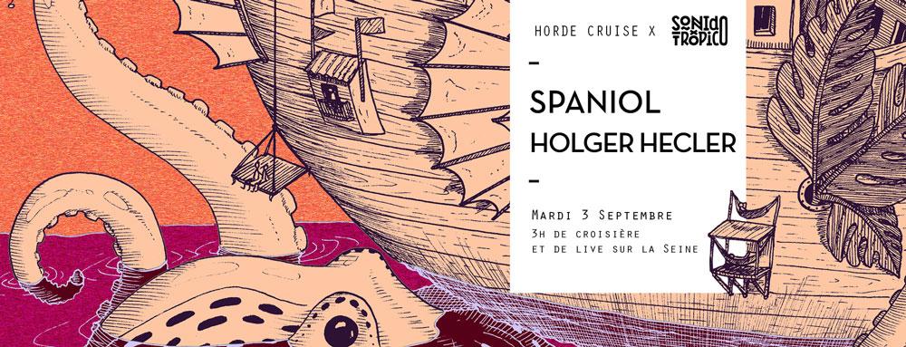 Horde Cruise S3E11 x Sonido Trópico : Spaniol, Holger Hecler