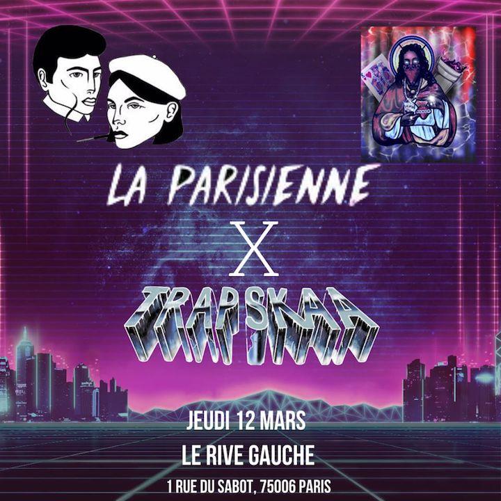 La Parisienne X TrapSkaa au Rive Gauche