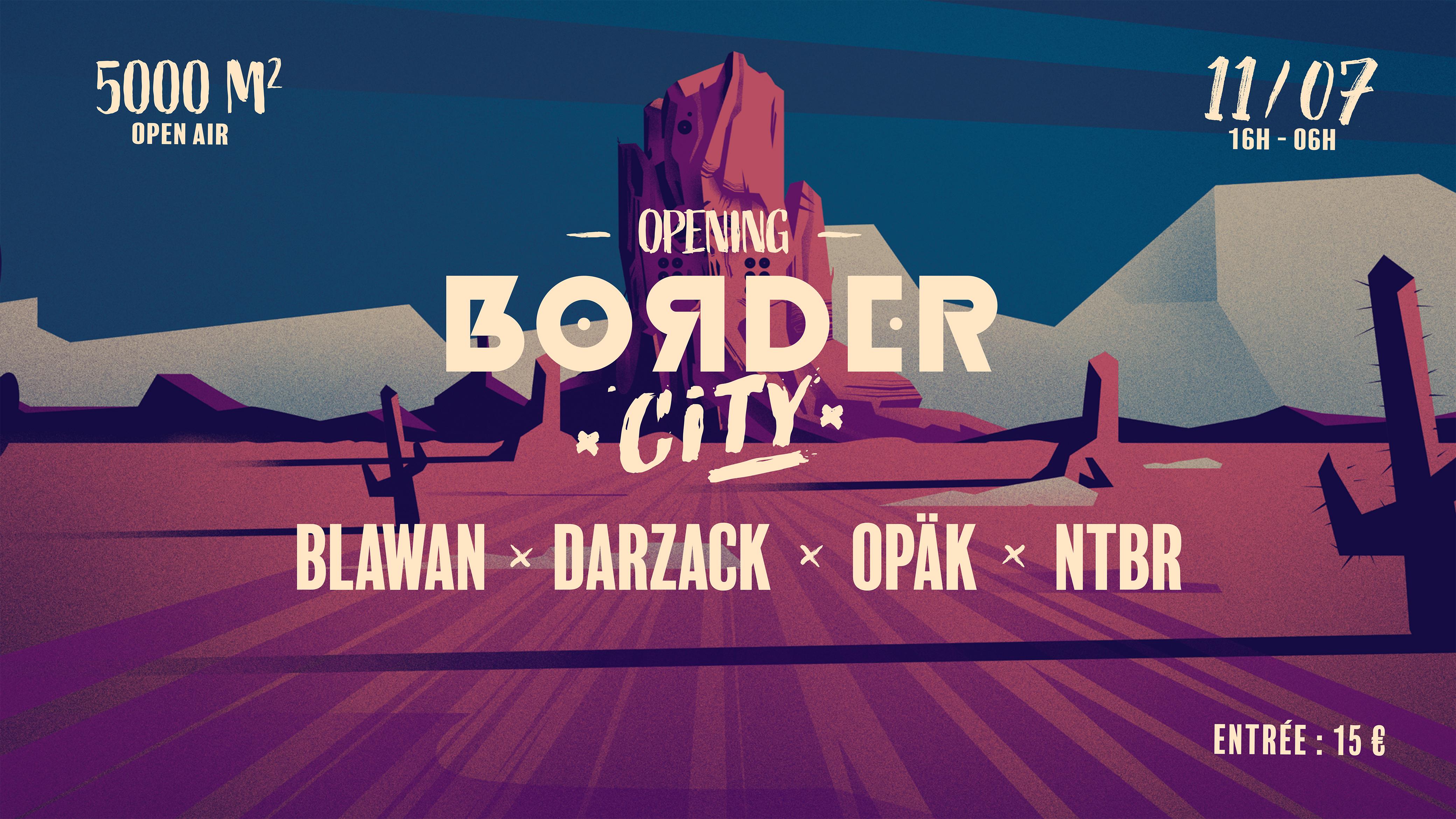 Border City - Opening w/ Blawan l Darzack l Opak l NTBR