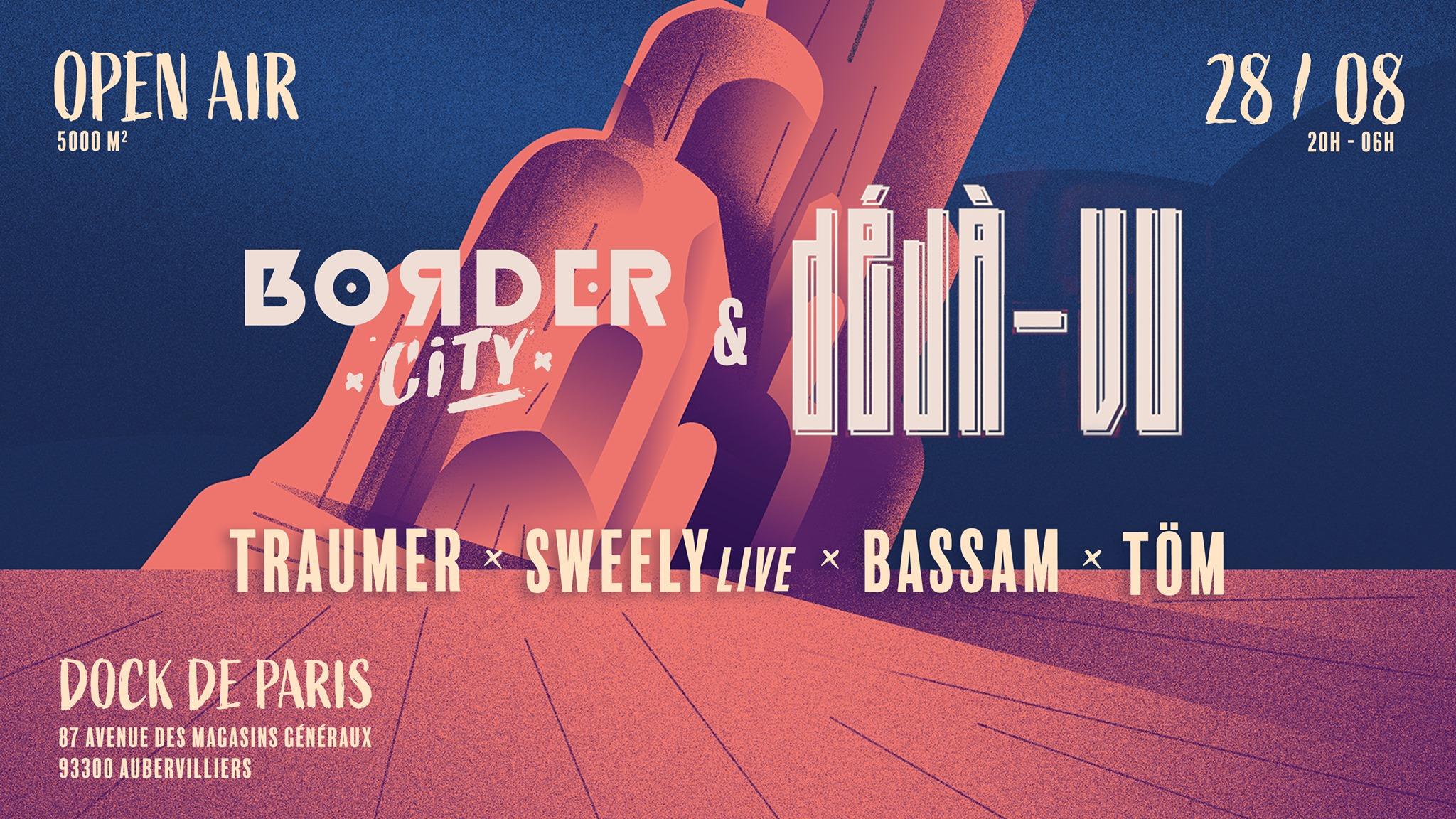 Border City x Déjà-Vu w/ Traumer l Sweely (live) l Bassam l Töm