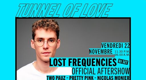 Tunnel Of Love : Lost Frequencies (DJ Set) - Official Aftershow