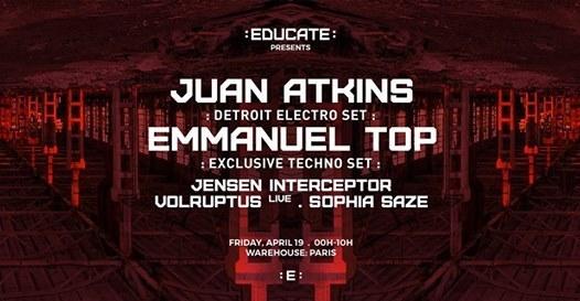 Educate : Juan Atkins • Emmanuel Top • Jensen Interceptor & more