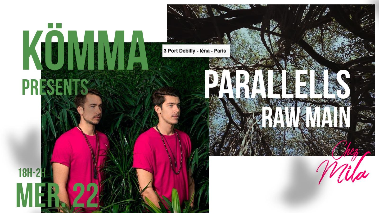 KÖMMA Paris x Chez Mila w/ Parallells + Raw Main