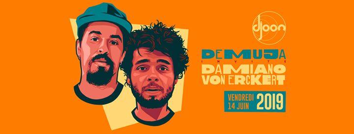 Demuja invite Damiano Von Erckert