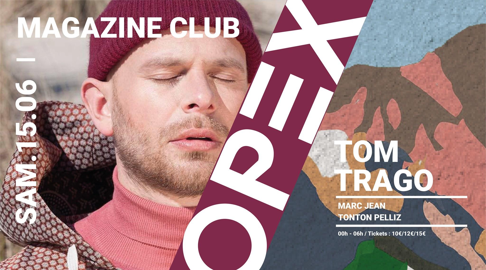 OPEX présente Tom Trago (3h set)