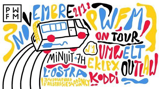 PWFM on tour n°2 w/ Umwelt, EKLPX, Outlaw & Koddi