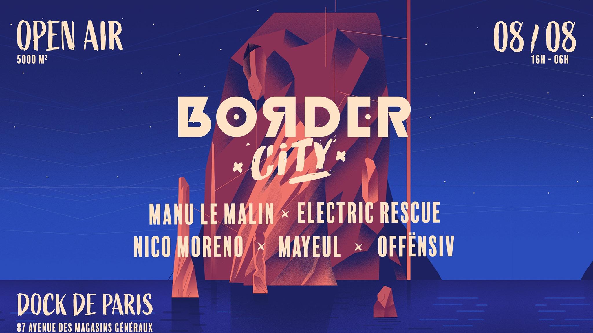 Border City w/ Manu Le Malin l Electric Rescue l Nico Moreno