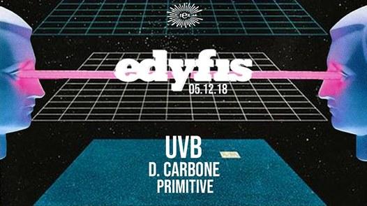Edyfis : UVB, D. Carbone & Primitive