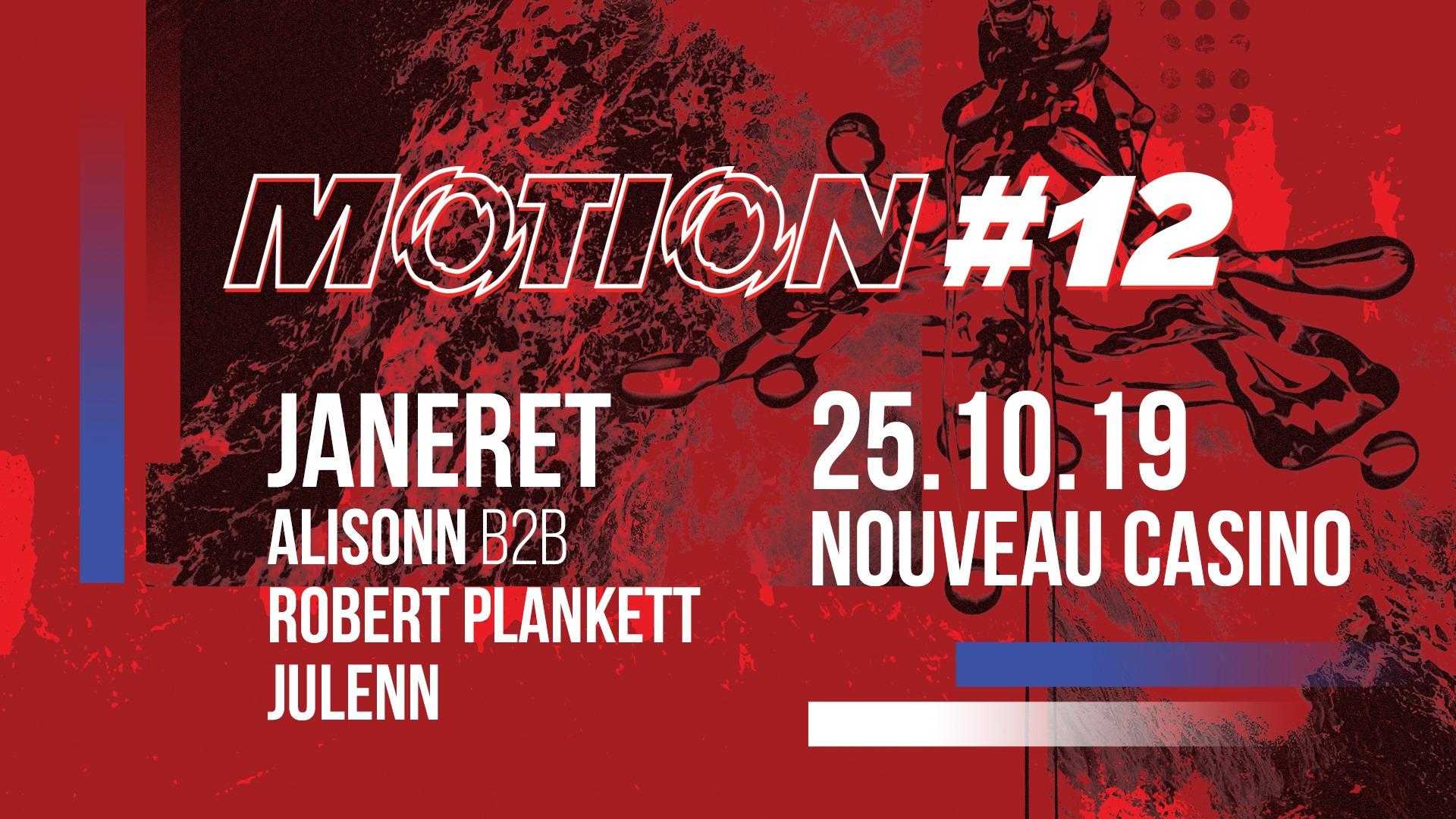 Motion #12 w/ Janeret, Alisonn b2b Robert Plankett, Julenn