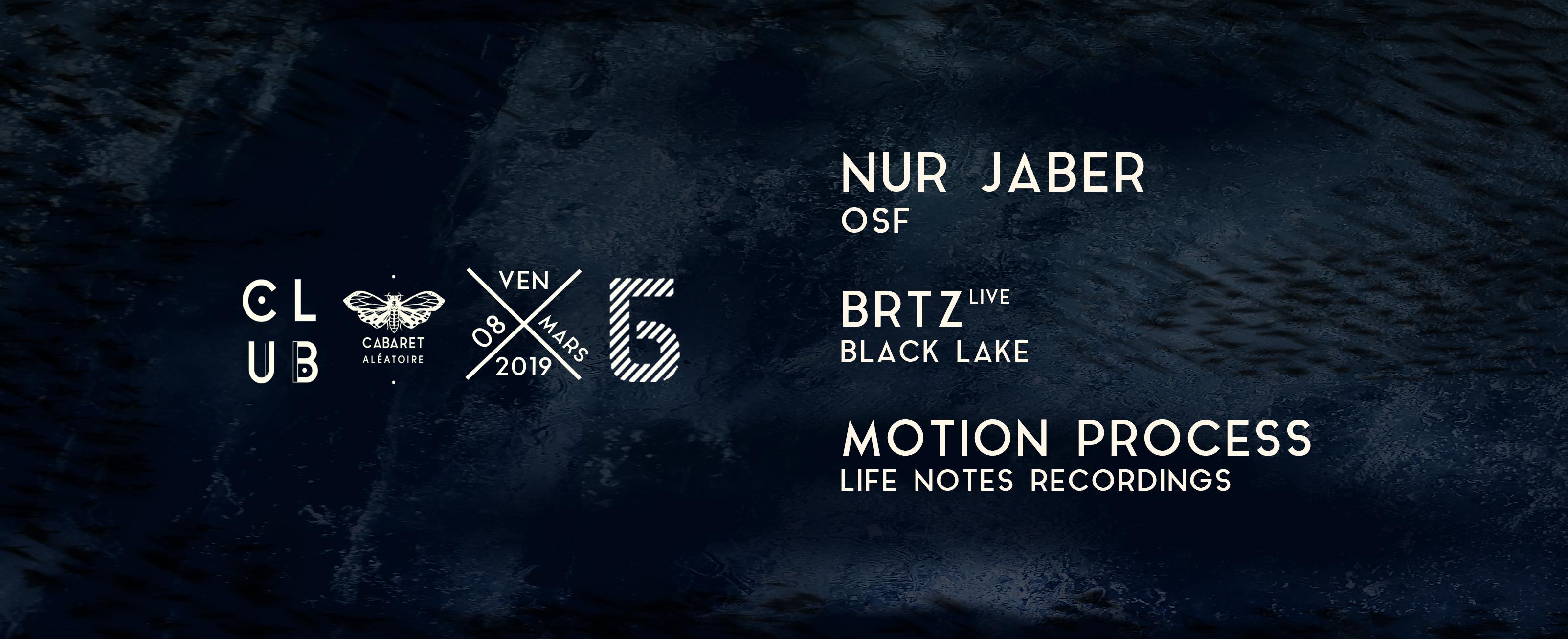 Club Cabaret x Bliss : Nur Jaber + BRTZ (live) + Motion Processs + ...