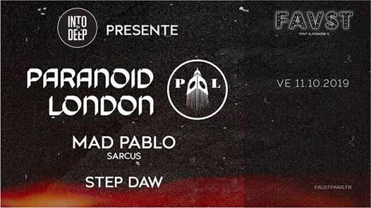 Faust & Into the Deep: Paranoïd London, Mad Pablo, Step Daw
