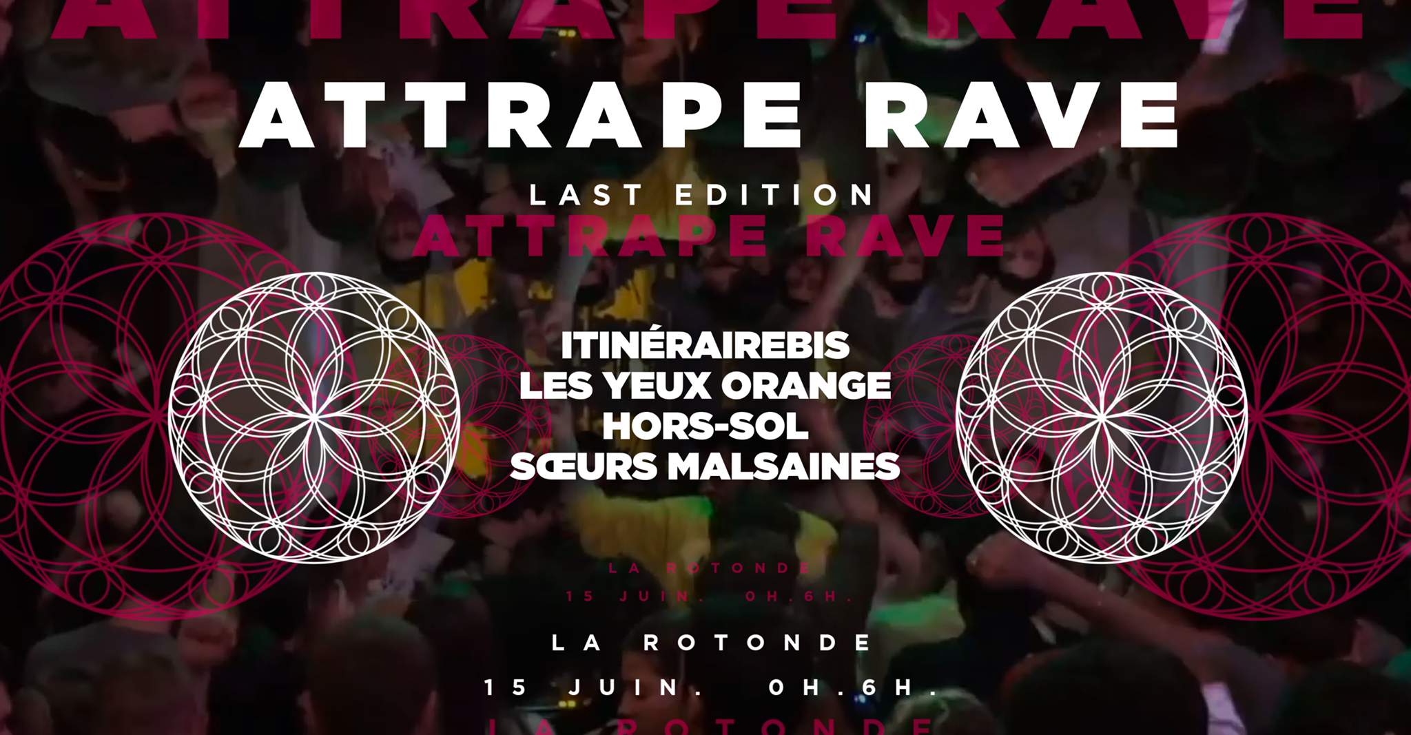 Attrape Rave Final | Les Yeux Orange, Soeurs Malsaines, Hors-Sol