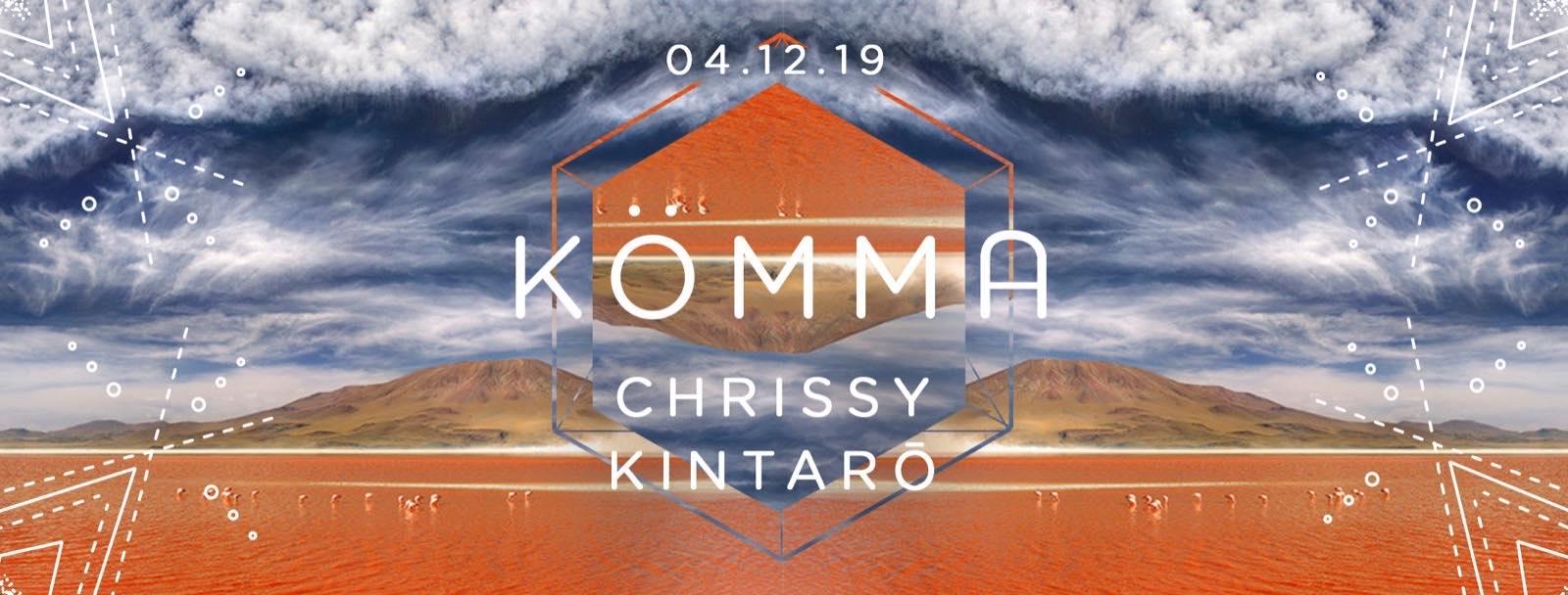 KÖMMA Paris + Chrissy (Alemagou Mykonos) + Kintarō