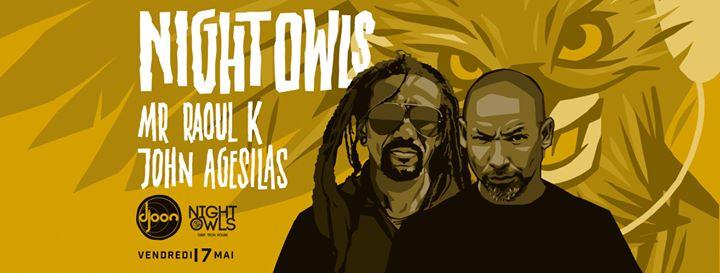 NightOwls • Mr Raoul K & John Agesilas
