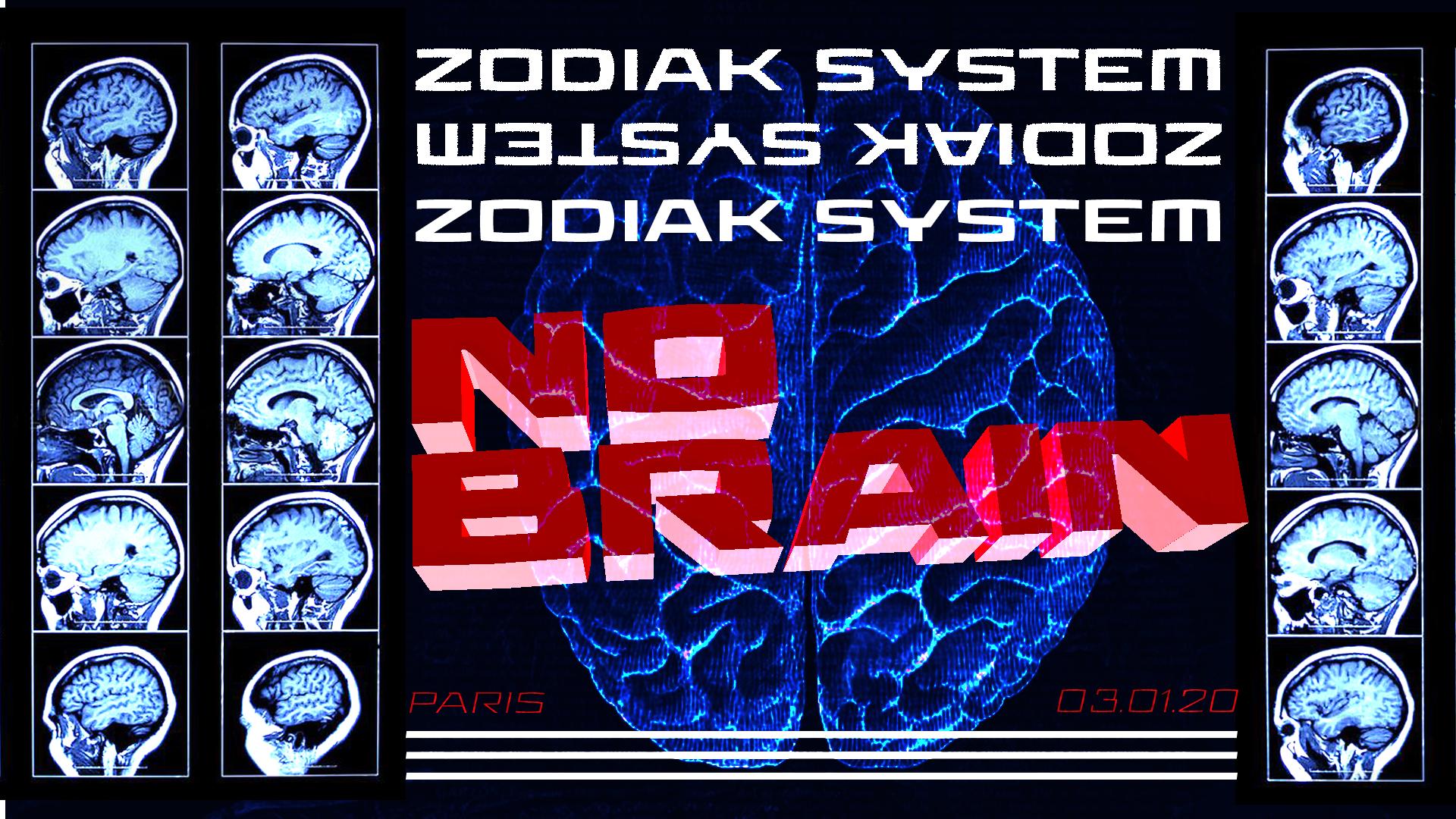 Zodiak - No Brain