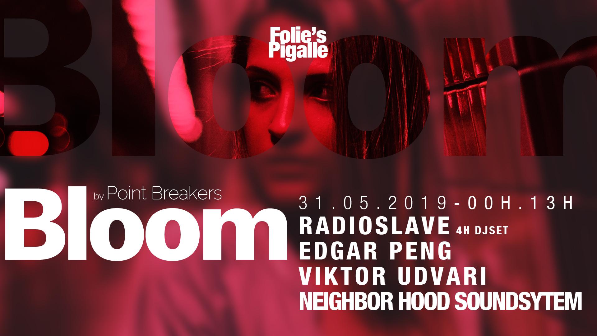 Bloom x Neighbor Hood w/ Radioslave, Edgar Peng & Viktor Udvari