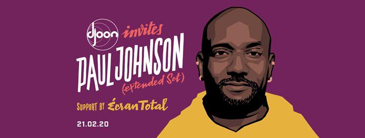 Djoon : Paul Johnson (extended set) & Écran Total