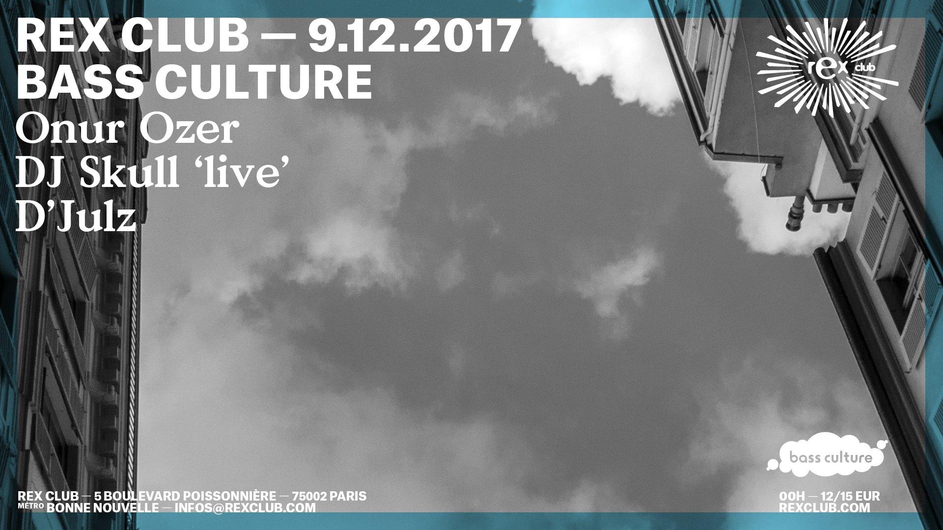Bass Culture: Onur Ozer, DJ Skull Live, D'Julz