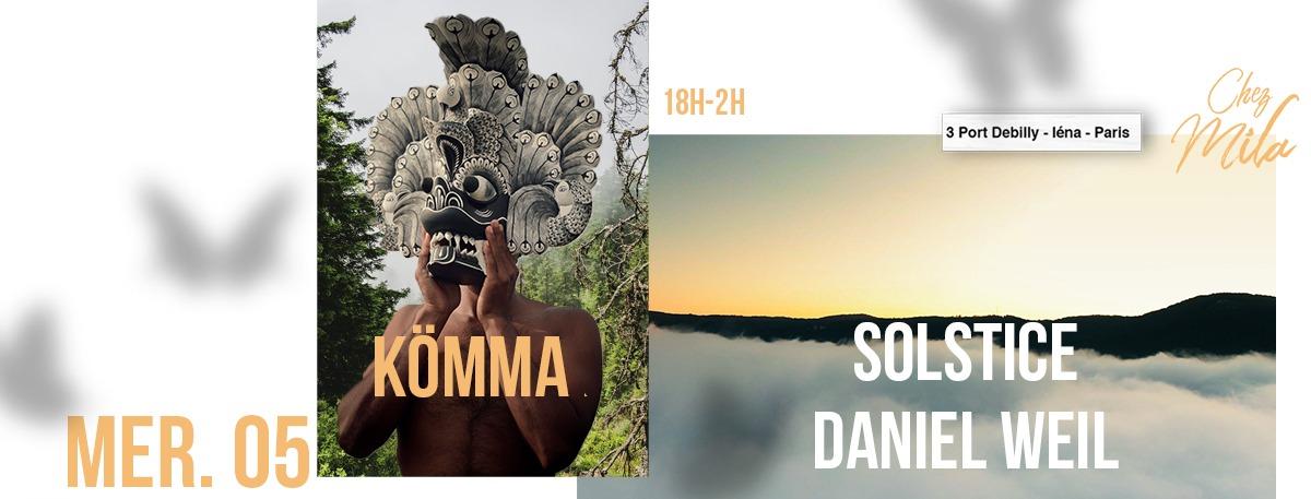 KÖMMA Paris x Chez Mila presents : Solstice + Daniel Weil