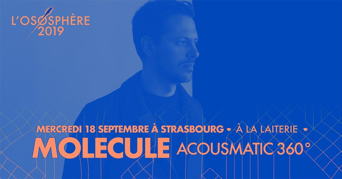 Molecule Acousmatic 360 — Strasbourg • La Laiterie • L'Ososphère