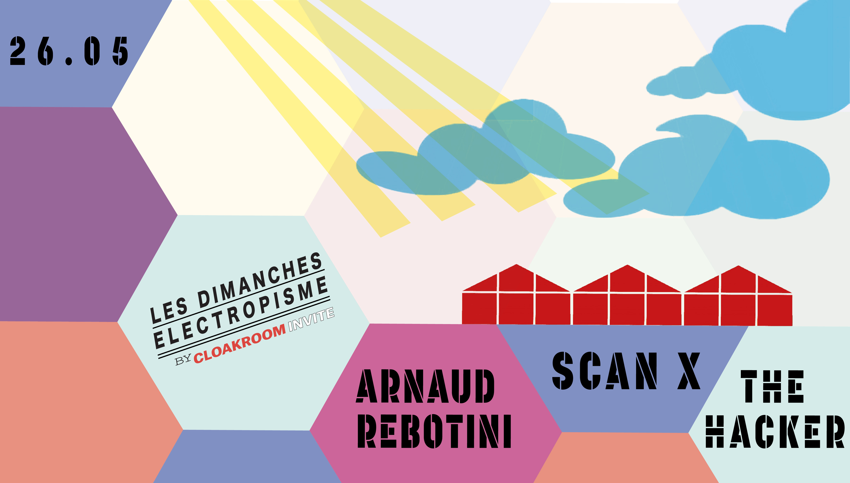 Les dimanches Electropisme The Haker-Rebotini-ScanX