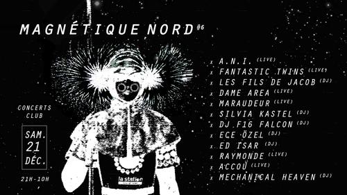 SAMEDI Magnétique Nord 6 — A.N.I. • Fantastic Twins • Maraudeur