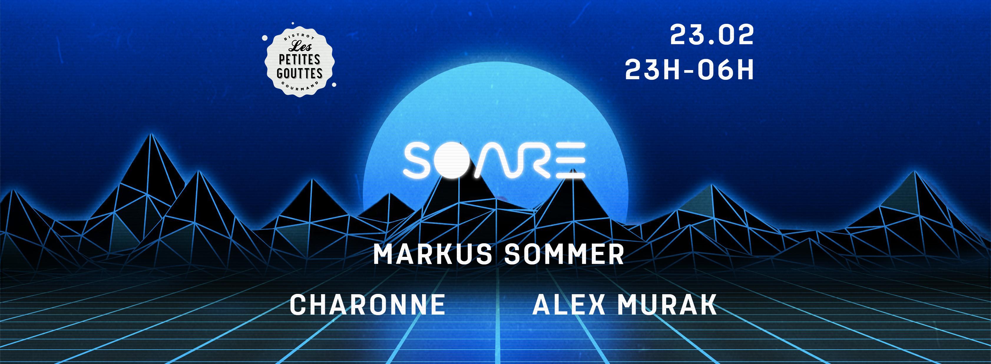 Soare invite : Markus Sommer, Charonne, Alex Murak