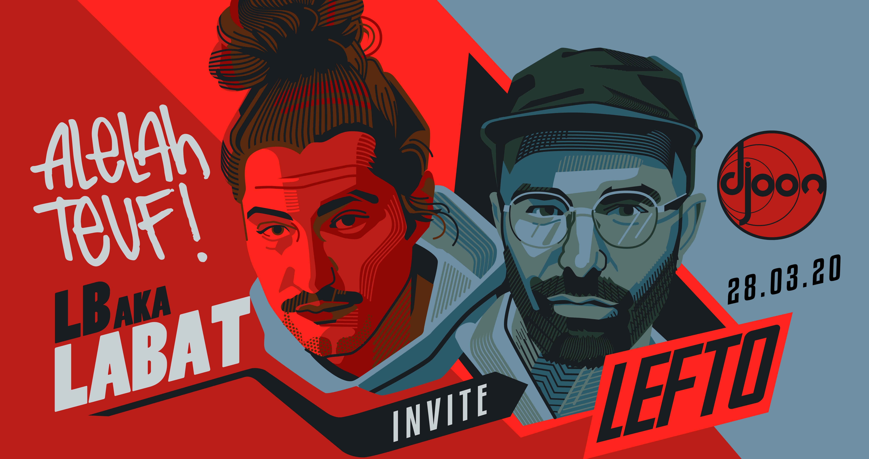 Djoon x Alelah Teuf: LB aka Labat invite LEFTO