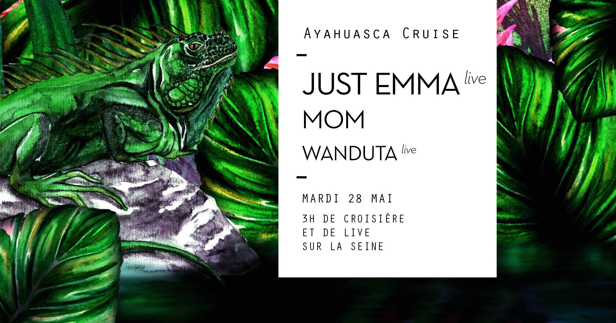 Ayahuasca Cruise : Just Emma Live, MoM, Wanduta Live