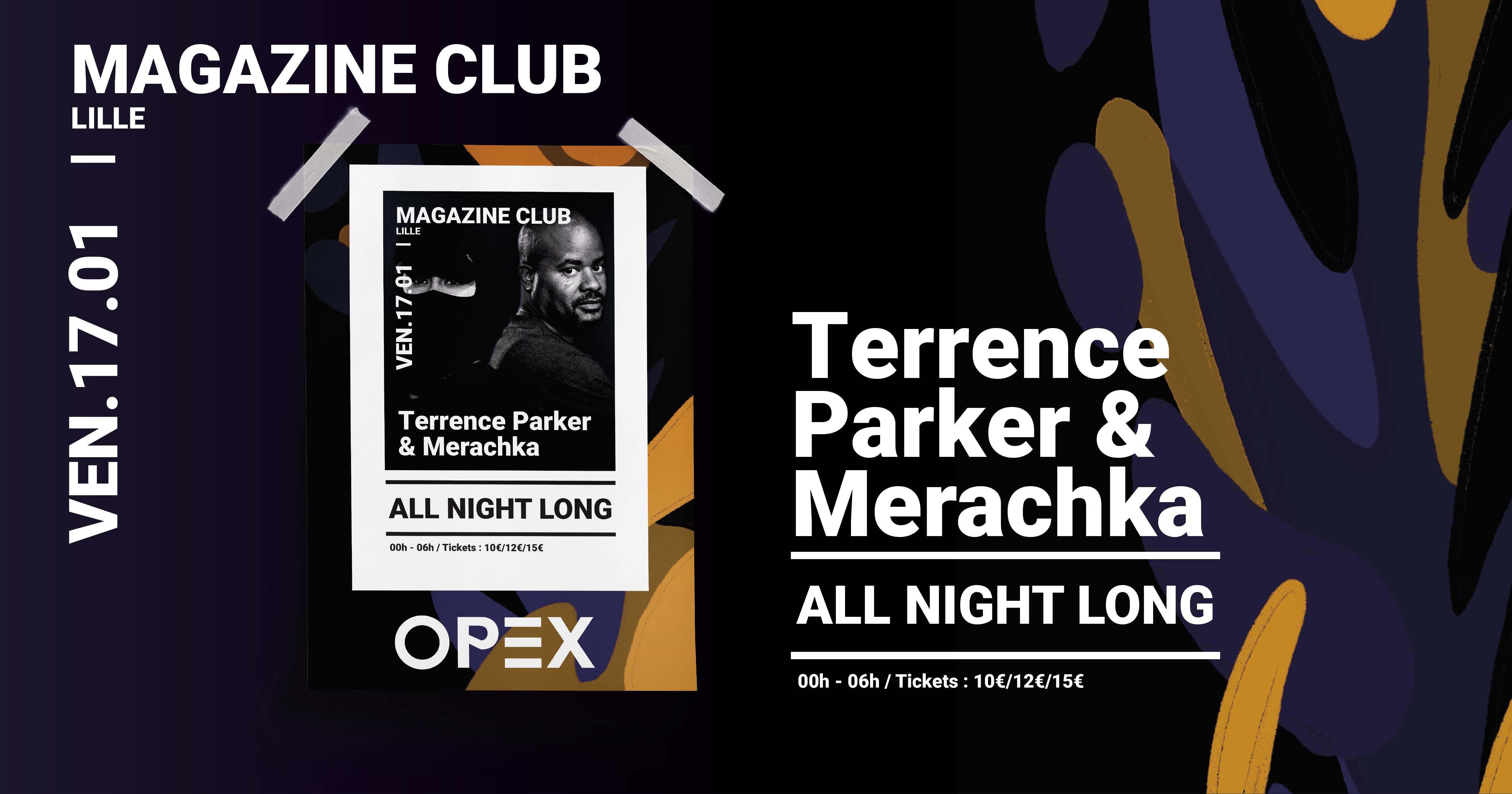 OPEX présente Terrence Parker & Merachka (all night long)