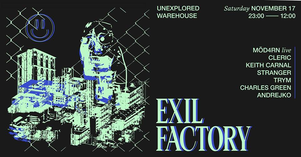 AFTER Exil Factory w/ Möd4rn Cleric stranger Keith Carnal Trym & more