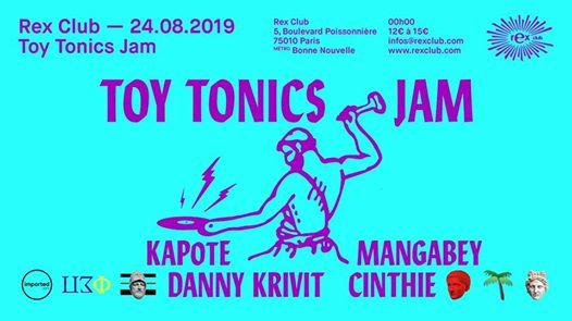 Toy Tonics Jam: Danny Krivit, Kapote, Mangabey, Cinthie