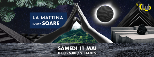 La Mattina invite : Soare ๏ Le Klub