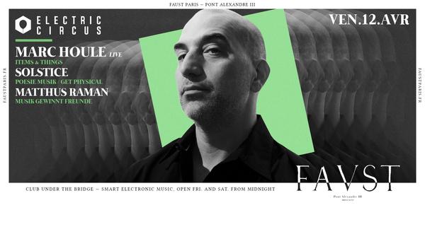 Faust — Electric Circus: Marc Houle (Live), Solstice, Matthus Raman