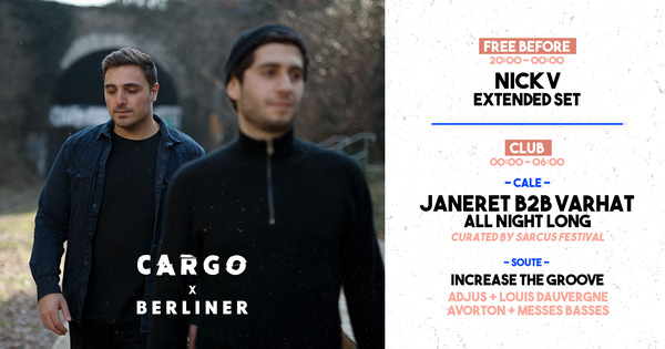 Cargo x Berliner invite Janeret b2b Varhat all night long / Increase the Groove / Nick V extented set