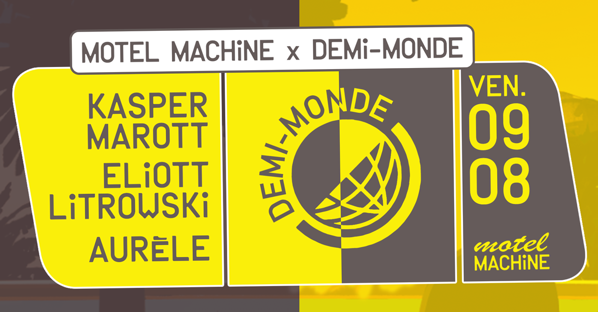 Motel Machine x Demi-Monde : Kasper Marott, Eliott Litrowski