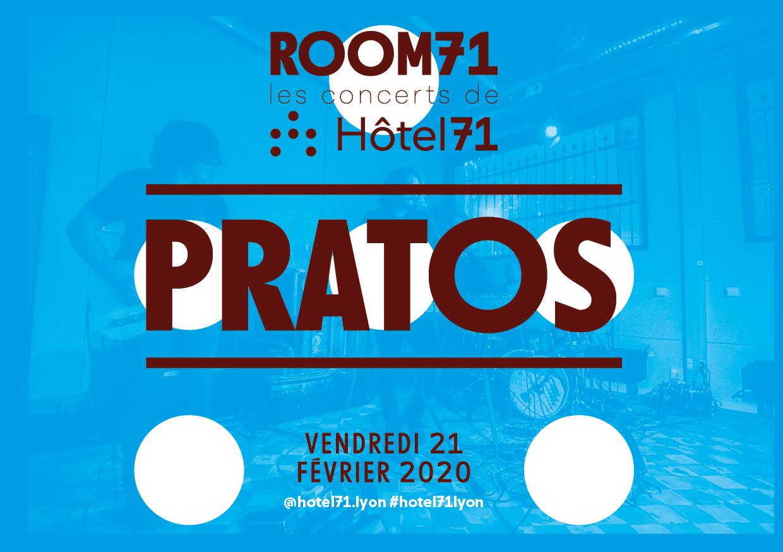 ROOM71 présente : Pratos live