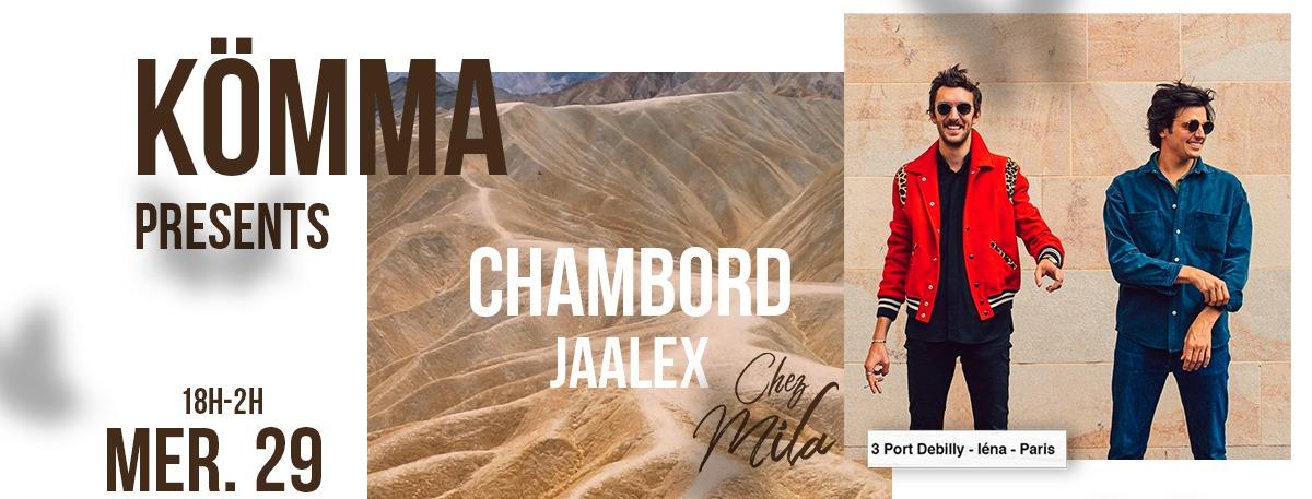 KÖMMA Paris x Chez Mila presents : Chambord