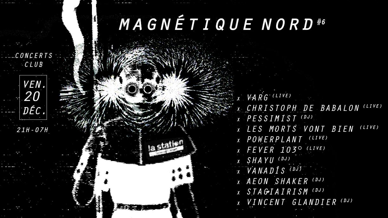 VENDREDI Magnétique Nord 6 — Varg • Christoph de Babalon • Pessimist