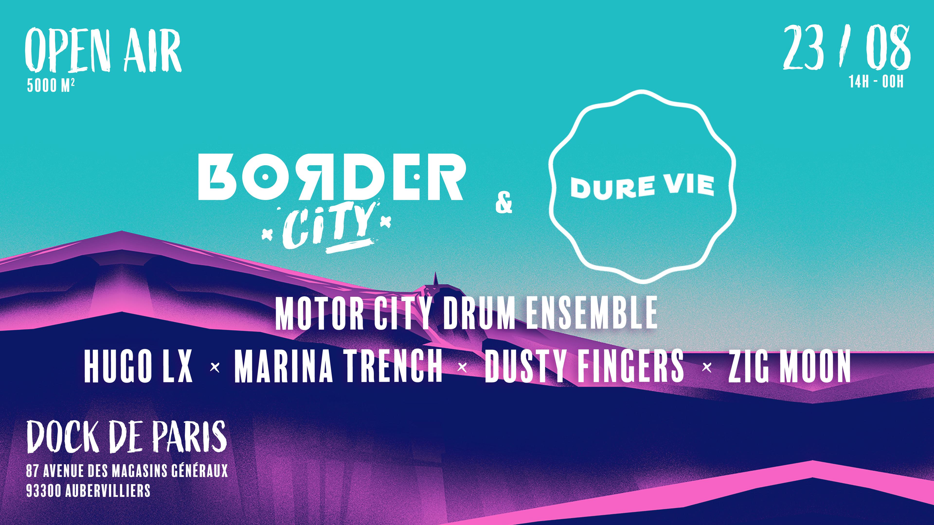 Border City x Dure Vie w/ MCDE l Hugo LX l Marina Trench l