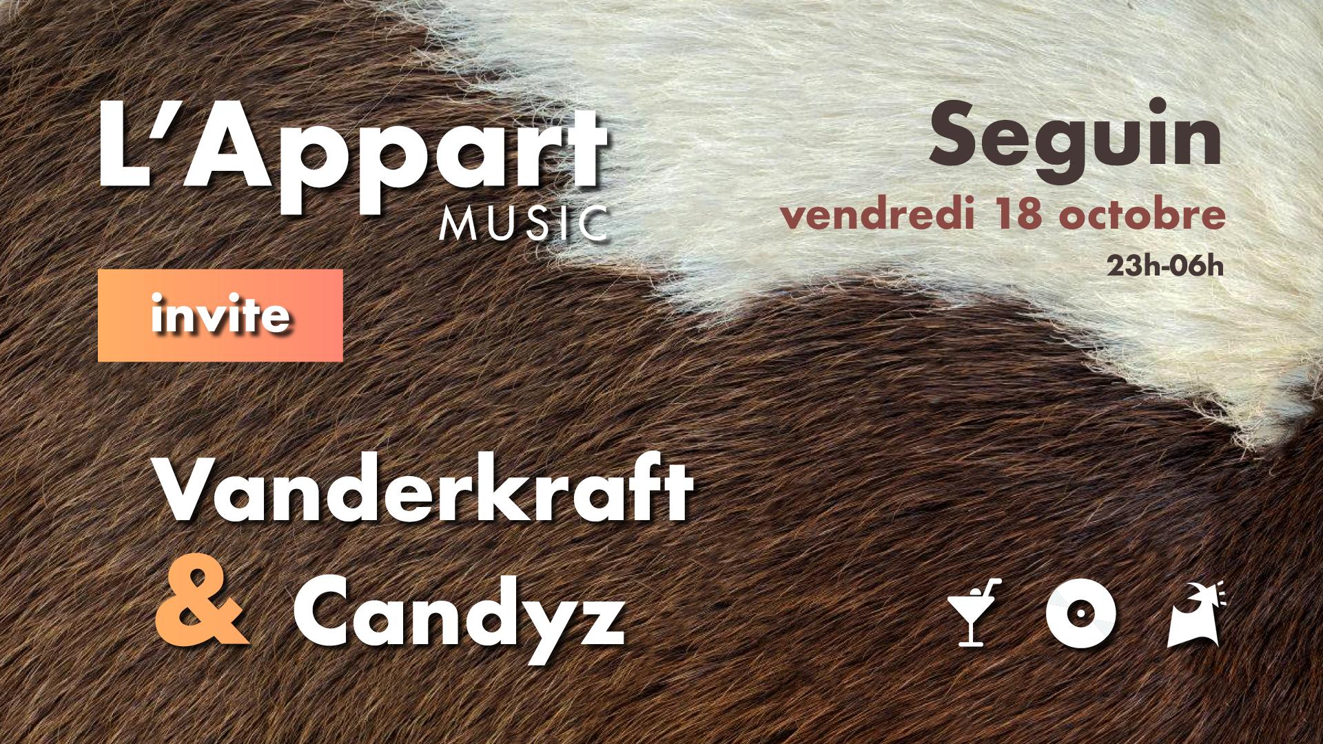 Seguin x L'Appart Music invitent : Vanderkraft & Candyz