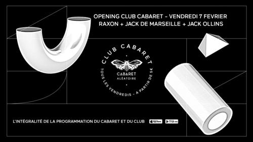 OPENING CLUB CABARET : RAXON + JACK DE MARSEILLE + JACK OLLINS