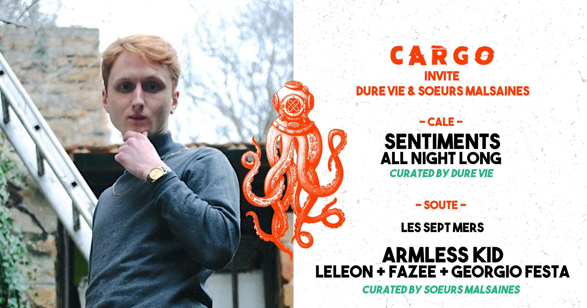 CARGØ Closing : Dure Vie • Soeurs Malsaines • Sentiments all night long • Armless Kid