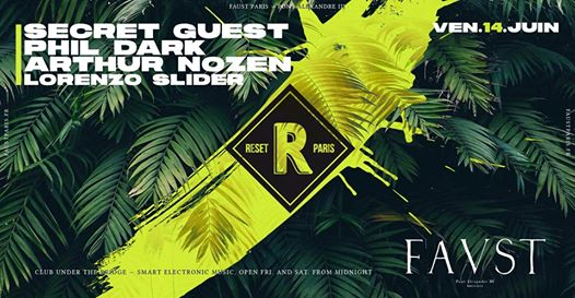 Faust — Reset : Phil Dark, Nozen & Secret Guest
