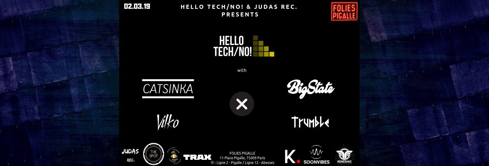 Hello Tech/No! - Catsinka x Bigstate x Vilko x Trumble at Folies Pigalle